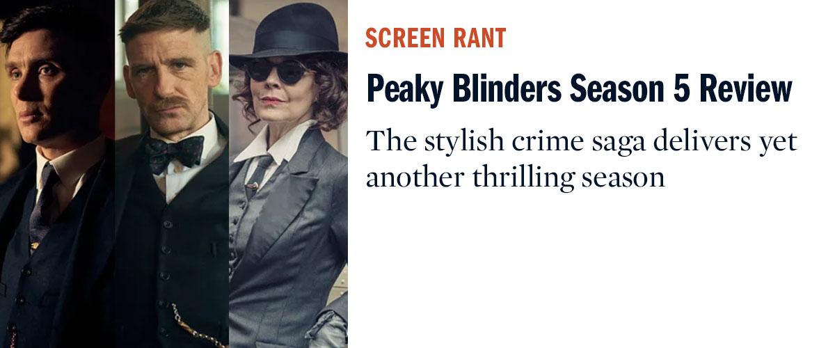 Peaky Blinders Season 5 Review   Screen Rant